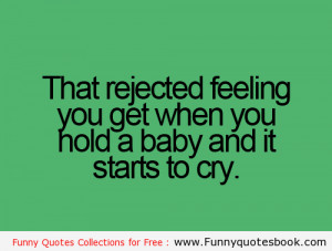 The Rejected feeling from a baby