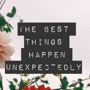 Expect the unexpected things