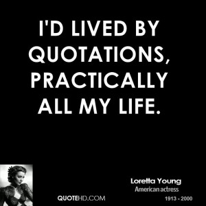 Loretta Young Life Quotes