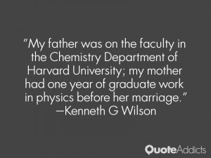 My father was on the faculty in the Chemistry Department of Harvard ...