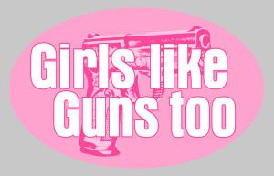 Girls Like Guns Too