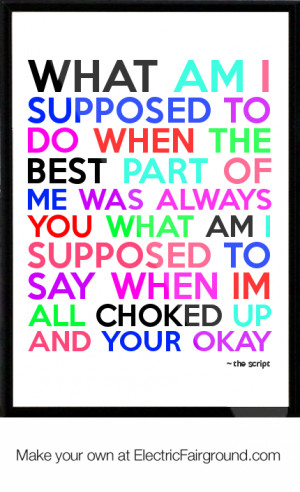 -am-i-supposed-to-do-when-the-best-part-of-me-was-always-you-what-am ...