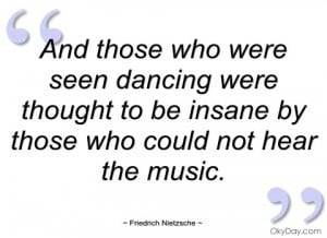 and those who were seen dancing were friedrich nietzsche
