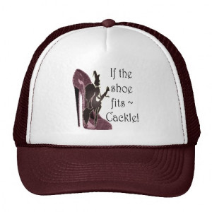 If the shoe fits ~ Cackle! Funny Sayings Gifts Mesh Hat