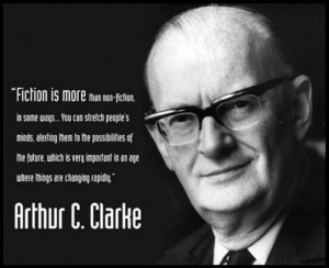 ... is more than non-fiction, in some ways… Arthur C. Clarke Quote