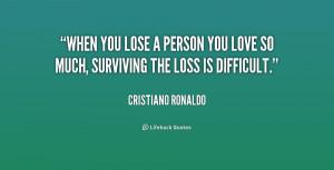 quote-Cristiano-Ronaldo-when-you-lose-a-person-you-love-210653_1.png