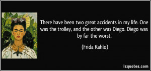 There have been two great accidents in my life. One was the trolley ...