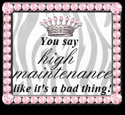 Quotes About High Maintenance