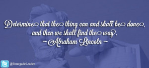 ... and then we shall find the way. ~ Abraham Lincoln ~ #Leadership #Quote