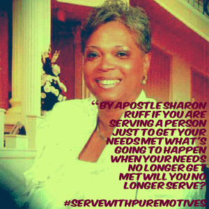 sharon ruff if you are serving a person just to get your needs met ...