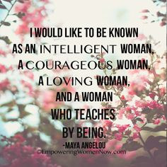 ... as an intelligent woman a courageous woman and a woman who teaches