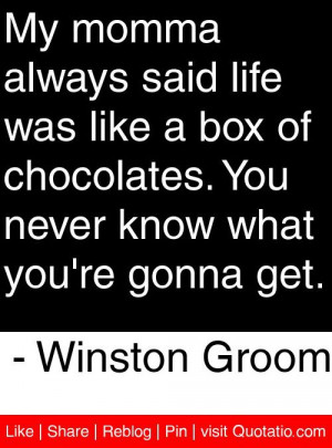 ... never know what you re gonna get winston groom # quotes # quotations