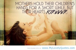 Mother Hold Their Children's Hands For A Short While, But Their ...