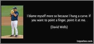 quote-i-blame-myself-more-so-because-i-hung-a-curve-if-you-want-to ...