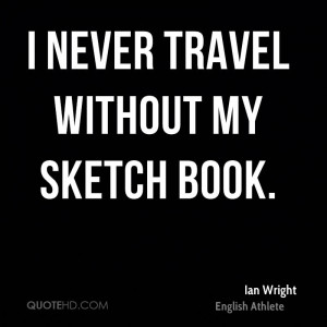 Ian Wright Travel Quotes