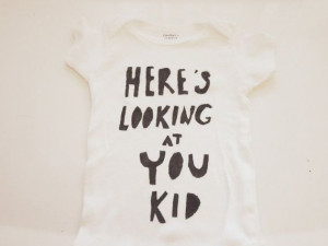Baby Onesie Casablanca Quote by Blueberriesforcall on Etsy, $15.00