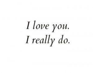 love you. I really do.