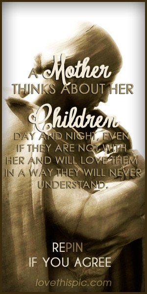 Mother's Love love quotes family quote sweet thoughts mother loving ...