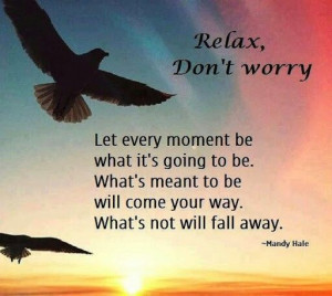 Relax don't worry