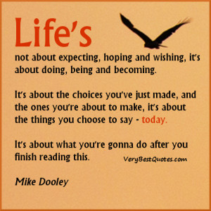 ... expecting, hoping and wishing, it's about doing, being and becoming