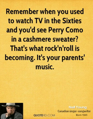 Remember when you used to watch TV in the Sixties and you'd see Perry ...