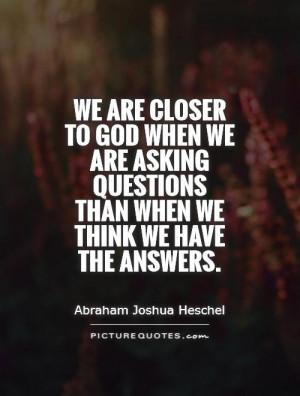 God Quotes Question Quotes Abraham Joshua Heschel Quotes