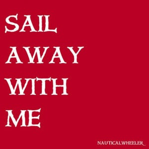 Sail Away with me #nautical #red #quote
