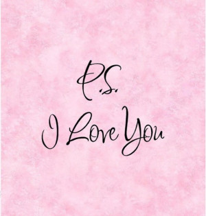 QUOTE-P.S. I Love You-special buy any 2 quotes and get a 3rd quote ...