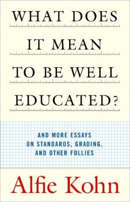 What Does It Mean to Be Well Educated?: And More Essays on Standards ...