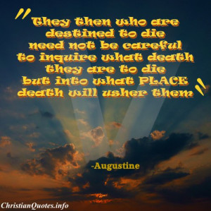 permalink augustine quote destined to die augustine quote images