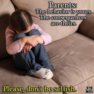 Parents: The behavior is yours. The consequences are theirs. Please ...