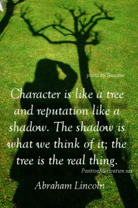 Character quote by Abraham Lincoln – Character is like a tree and ...