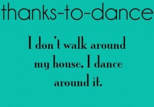 Thanks To Dance Quotes Tumblr Thanks to dance.