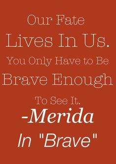 brave more tattoo ideas quotes braves tv quotes 12001697 pixel movie ...