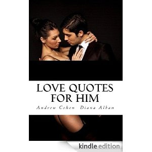 Love Quotes For Him: A Satirical Look at Love from the Eyes of a Man