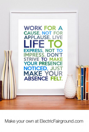 ... to express, not to impress. Don't strive to make your Framed Quote