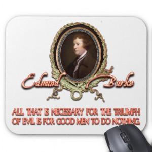 Edmund Burke Quote: Evil Triumphs Mouse Pads