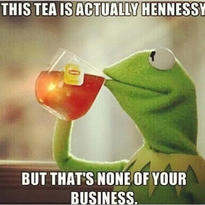 Kermit the Frog Drinking Tea Quotes
