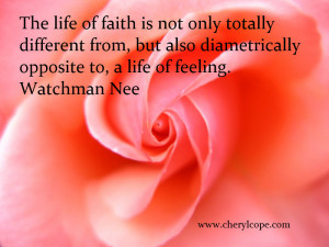 The life of faith is not only totally different from, but also ...
