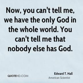 More Edward T. Hall Quotes