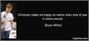 Christmas makes me happy no matter what time of year it comes around ...