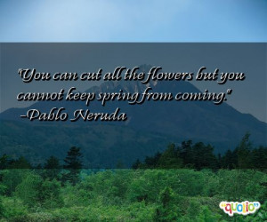 77 quotes about flowers follow in order of popularity. Be sure to ...