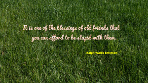 It is one of the blessings of old friends... quote wallpaper