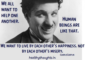 humanity-quotes-charlie-chaplin-we-want-to-live-by-each-others ...