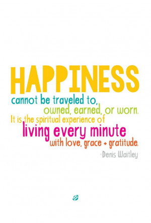 Happiness Quote Denis Waitley #LostBumblebee ©2014 #Happiness Free ...