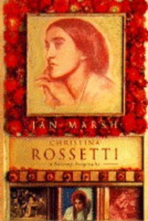 Christina Rossetti by Jan Marsh