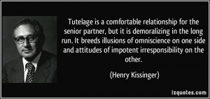 ... attitudes of impotent irresponsibility on the other. - Henry Kissinger