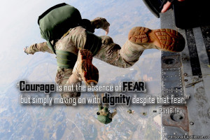 """Inspirational Quote: """"Courage is not the absence of fear, but simply ..."""