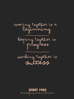 quotes quotes about coming together quotes about success ...