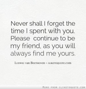 ... friend as you will always find me yours # friendship # quotes